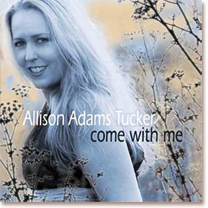 Come With Me - Allison Adams Tucker